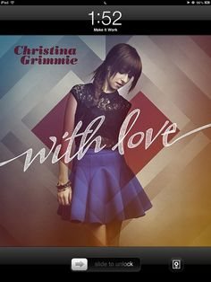 Sorry 2 bother u but this my new my fave new song Make it work by Christina grimme