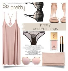 """""""The Prettiest Underpinnings"""" by efriersob ❤ liked on Polyvore featuring Mimi Holliday by Damaris, Stuart Weitzman, Bobbi Brown Cosmetics, Yves Saint Laurent and Sole Society"""
