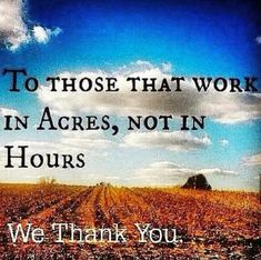 Farmers work in acres, not hours www.titanoutletstore.com