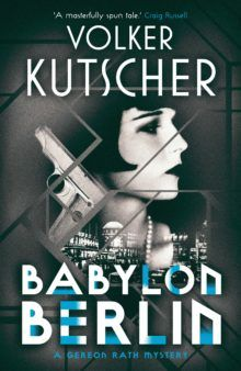 Babylon Berlin by Volker Kutscher published by Dingwall-based Sandstone Press