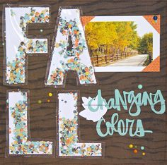 Fall Changing Colors in Paige's Pages 12x12 Scrapbook, Scrapbook Sketches, Scrapbook Page Layouts, Travel Scrapbook, Scrapbook Paper Crafts, Scrapbooking Ideas, Scrapbook Titles, Paper Crafting, Digital Scrapbooking