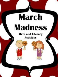 Math and Literacy March Madness  Super fun!  Brackets, games, math and reading activities.  The kids LOVE this unit!