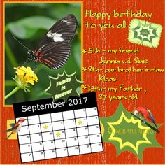 Sept.2016Calendarchallenge September 2017 Calendar Challenge by Dawn for Speedy Here is my Nelleke's Sept. 2017 calendar , thanks for the fun Dawn and Speedy. used the Small number template 1, thanks.the other one was black so I could not use it... I took some loving freebie words - BD-Aug16CC - thanks Speedy. recolored a bit. and JDB_MorningSunshine_W4EBT_Aug16 freebie. thanks Jemima shadowed a bit pict. made by my friend Sake Visser free to use. thanks Sake. font -Script/Verdana/Writi