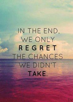 In the end , we only REGRET the changes we didn't take. http://foodnetworkrecipes.dailypix.me/motivational-quotes