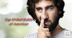 Top 10 Bad Habits of American People