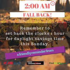 EDMONTON DAYLIGHT SAVINGS TIME REMINDER  Remember to  set back the clocks 1 hour for daylight savings time this Sunday.    #edmontondaylightsavingstime #homesforsaleedmonton #edmontonrealestate #edmontonproperties  #edmontonhousesforsale #teamleadingedge #findmyhouse #remaxelite #edmontonrealtor | Visit us at FindMyHouse.ca | Powered by Team Leading Edge