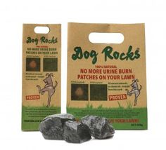 Now available in 600g bulk packs, 100 percent natural Dog Rocks were discovered in Australia and have been selling in the Aussie and U.K. market since 2000. When placed in a pet's water bowl, they stop urine burn marks from ruining the owner's grass and plants.  www.dogrocks.co.uk