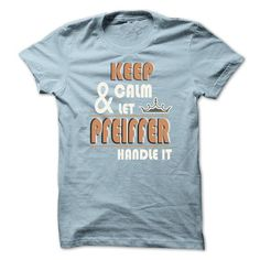 K eep Calm And Let PFEIFFER Handle it TA001 #name #beginP #holiday #gift #ideas #Popular #Everything #Videos #Shop #Animals #pets #Architecture #Art #Cars #motorcycles #Celebrities #DIY #crafts #Design #Education #Entertainment #Food #drink #Gardening #Geek #Hair #beauty #Health #fitness #History #Holidays #events #Home decor #Humor #Illustrations #posters #Kids #parenting #Men #Outdoors #Photography #Products #Quotes #Science #nature #Sports #Tattoos #Technology #Travel #Weddings #Women