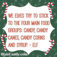 quotes from elf, awesome, nice, sayings, candy, deep
