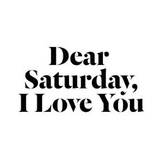 <3  #Saturday #love #quote #inspiration #weekend #lifestyle