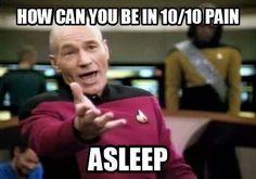 10/10 pain...asleep!