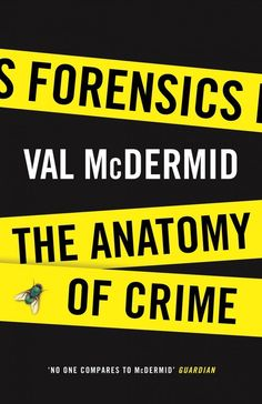 "Forensics by Val McDermid | 29 True Crime Books Fans Of ""Serial"" Should Read"