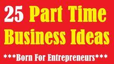 25 Part Time Business Ideas - Born For Entrepreneurs