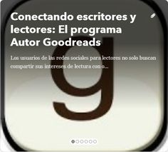 Conectando escritores y lectores: El programa Autor Goodreads ** Marketing ** IC Editorial ** Libros ** Escritores