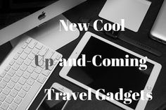 New Cool Up-and-Coming Travel Gadgets - December |Travel Tech Gadgets