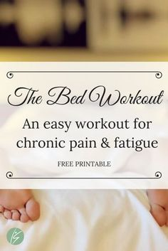 bed workout an easy workout for chronic pain and fatigue