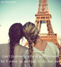 i can't promise to solve all your problems, but i'll promise you won't have to face them alone.