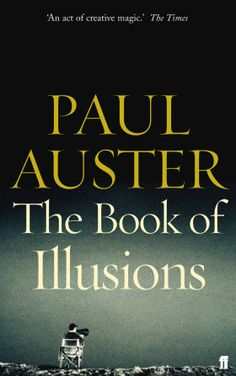 """""""We all want to believe in impossible things, I suppose, to persuade ourselves that miracles can happen."""" Paul Auster, The Book of Illusions"""