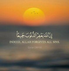 Alhamdulillah~ indeed Allah forgive all sins Hadith Quotes, Allah Quotes, Muslim Quotes, Hindi Quotes, Islam Hadith, Islam Quran, Alhamdulillah, Beautiful Quran Quotes, Islamic Quotes Wallpaper