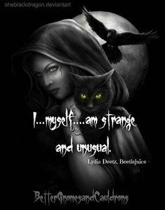 I myself am strange and unusual, Lydia Deetz, Beetlejuice. From bettergnomesandcauldrons on facebook