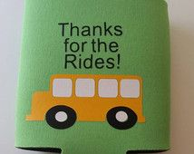 Bus Driver Gift Can Soda Huggie Insulated can cooler Thanks for the rides Neoprene