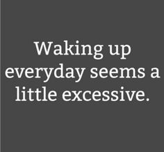 Haha seriously feel like this lately... I'm so exhausted!