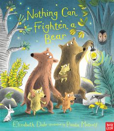 Nothing Can Frighten a Bear, by Elizabeth Dale and Paula Metcalf. Find out more: http://nosycrow.com/product/nothing-can-frighten-a-bear/