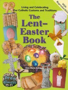 ERC - Living And Celebrating Our Catholic Customs And Traditions: The Lent-Easter Book