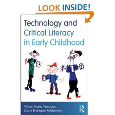 Technology and Critical Literacy in Early Childhood: Vivian Maria Vasquez, Carol Branigan Felderman