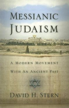 Messianic Judaism: A Modern Movement With an Ancient Past: (A Revision of Messianic Jewish Manifesto) by David H. Messianic Judaism, Spiritual Enlightenment, Spiritual Life, Religious Studies, Torah, This Book, Bible, Reading, Modern