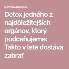 Detox jedného z najdôležitejších orgánov, ktorý podceňujeme: Takto v lete dostáva zabrať Mantra, Detox