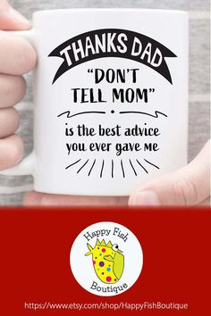 Funny dad mug just in time for Father's Day! Thanks Dad Don't Tell Mom Is The Best Advice You Ever Gave Me mug. For coffee lover dads & dads who love to laugh. For Fathers Day, a birthday or just -because. Fathers Day Mugs, Funny Fathers Day Gifts, Funny Gifts, Best Dad Gifts, Gifts For Dad, Coffee Lover Gifts, Gifts In A Mug, Dad Mug, Dad Humor