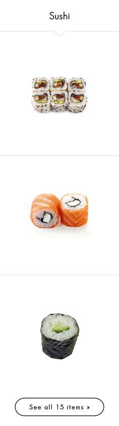 """""""Sushi"""" by slufsa ❤ liked on Polyvore featuring sushi, food, fillers, food and drink, food & drink, orange fillers, food & drinks, backgrounds, comida and text"""