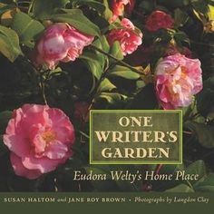 """One Writer's Garden: Eudora Welty's Home Place """"The authors illustrate this garden's history--and the broader story of how American gardens evolved in the early twentieth century-with images from contemporary garden literature, seed catalogs, and advertisements, as well as unique historic photographs."""" Goodreads.com"""
