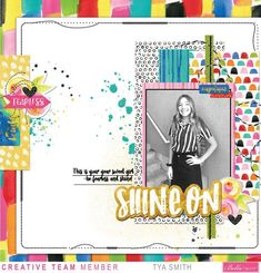 Shine On - Digital Scrapbook Mixed Media layout with Tya (Bella Blvd) Scrapbook Page Layouts, Scrapbook Pages, Cruise Scrapbook, Paint Splatter, Make Your Mark, First Photo, Shinee, Digital Scrapbooking, Mixed Media