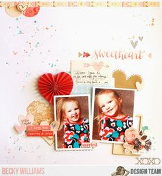 NoelMignon.com Layouts and Projects.  Sweetheart by Becky Williams, using the Love Life kit