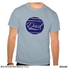Blue Favorite Dad Shirt