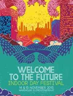 SA NOV 14TH - SU NOV 15TH 2015 | Welcome to the Future Indoor | Warehouse Amsterdam | www.welcometothefuture.nl