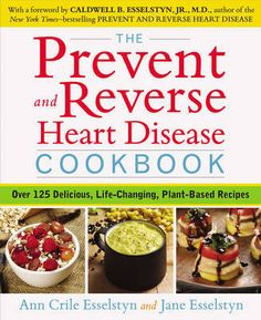 [Free eBook] The Prevent and Reverse Heart Disease Cookbook, Over 125 Delicious, Life-Changing, Plant-Based Recipes, Author : Ann Crile Esselstyn and Jane Esselstyn Source by qmohamednoortltd plant based Plant Based Eating, Plant Based Diet, Plant Based Recipes, Vigan, Gourmet Recipes, Whole Food Recipes, Healthy Recipes, Healthy Foods, Free Recipes