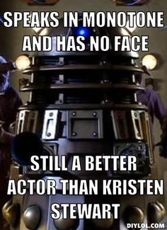 This made me burst out laughing.  She of the one facial expression definitely gets beaten out by the Dalek, as the Dalek is infinitely more interesting ;-)