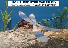 Leon's Red Eyed Damselfly ( Agrion splendens ). Use this body pattern with the wings bought brim the butterfly website!!