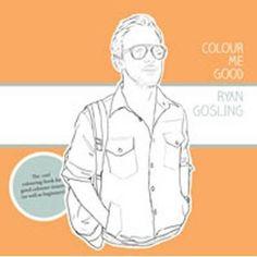 Colour Me Good Ryan Gosling: Amazon.de: Mel S. Elliott: Englische Bücher