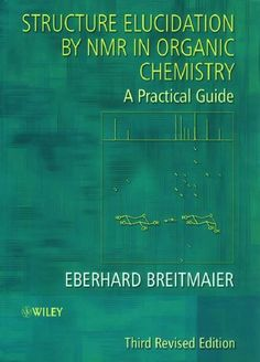 Free Download Structure Elucidation by NMR in Organic Chemistry – A Practical Guide (3rd  revised edition) by Eberhard Breitmaier in .pdf https://chemistry.com.pk/books/structure-elucidation-by-nmr-in-organic-chemistry-3e/