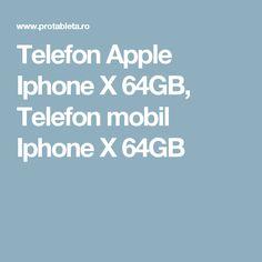 Telefon Apple Iphone X 64GB, Telefon mobil Iphone X 64GB