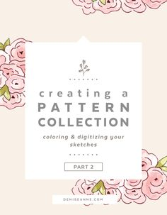 This post is part 2 of my Creating a Pattern Collection blog series. If you have not read part 1 of this series, Creating a Pattern Collection: From Concept to Sketch, you should read it first before reading this post. Now that you have decided on your concept for creating a seamless pattern