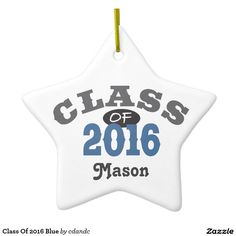 Class Of 2016 Blue Star Ceramic Christmas Ornament - Customize Name - Makes a Great Christmas Gift!  Order Early!