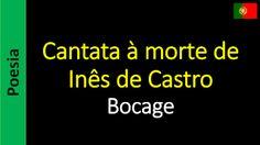 Poetry (EN) - Poesia (PT) - Poesía (ES) - Poésie (FR): Bocage - Cantata à morte de Inês de Castro