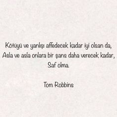 Tom Robbins, Favorite Quotes, Best Quotes, Good Sentences, Book Corners, Self Improvement Tips, Note To Self, Meaningful Quotes, Cool Words
