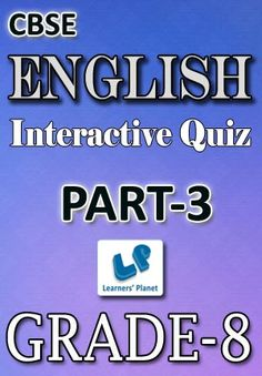 8-CBSE-ENGLISH-PART-3 Interactive quizzes & worksheets on identify gerunds participles, modal auxiliaries, non-finite verbs, phrasal verbs and pronouns for grade-8 CBSE English students. Pattern of questions : Multiple Choice Questions   PRICE :- RS.61.00