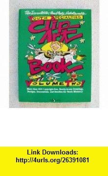 Youth Specialties Clip Art Book (9780310397915) Wayne Rice , ISBN-10: 031039791X  , ISBN-13: 978-0310397915 ,  , tutorials , pdf , ebook , torrent , downloads , rapidshare , filesonic , hotfile , megaupload , fileserve